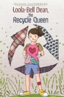 Loola-Bell Dean, the Recycle Queen Cover Image