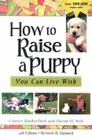 How to Raise a Puppy You Can Live with Cover Image
