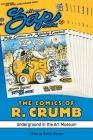 The Comics of R. Crumb: Underground in the Art Museum (Critical Approaches to Comics Artists) Cover Image
