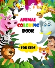 animal coloring book for kids: coloring book, animals coloring book, animal coloring book, Kids Coloring Books, For Kids Aged 3-8, coloring book for Cover Image