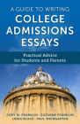 A Guide to Writing College Admissions Essays: Practical Advice for Students and Parents Cover Image