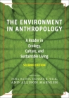 The Environment in Anthropology (Second Edition): A Reader in Ecology, Culture, and Sustainable Living Cover Image