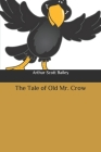 The Tale of Old Mr. Crow Cover Image