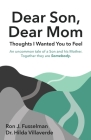 Dear Son, Dear Mom: Thoughts I Wanted You to Feel: Thoughts I Wanted You to Feel Cover Image