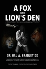 A Fox In the Lion's Den: A Fictionalized and Fact-Based Autobiography of the Life of Dr. Hal A. Bradley, DD. Cover Image