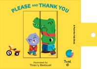 Please and Thank You: A Pull-the-Tab Book (Pull and Play #2) Cover Image