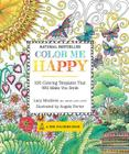 Color Me Happy: 100 Coloring Templates That Will Make You Smile (A Zen Coloring Book) Cover Image