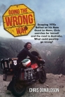 Going The Wrong Way: A young Belfast man sets off to find himself, and the road to Australia. What could possibly go wrong! Cover Image