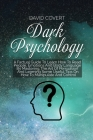 Dark Psychology: The Ultimate Step-by-Step Guide to Read, Analyze and Win People - Dark Psychology, Manipulation Techniques and How to Cover Image