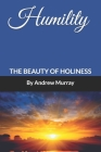 Humility: The Beauty of Holiness (Annotated) Cover Image