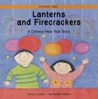 Lanterns and Firecrackers: A Chinese New Year Story (Festival Time) Cover Image