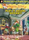 Geronimo Stilton Graphic Novels #8: Play It Again, Mozart!: Play It Again, Mozart! Cover Image