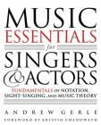 Music Essentials for Singers and Actors: Fundamentals of Notation, Sight-Singing, and Music Theory Cover Image