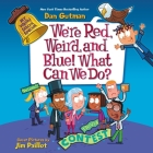 We're Red, Weird, and Blue! What Can We Do? Cover Image