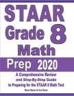 STAAR Grade 8 Math Prep 2020: A Comprehensive Review and Step-By-Step Guide to Preparing for the STAAR Math Test Cover Image