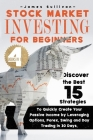 Stock Market Investing for Beginners: 4 Books in 1 - Discover the best 15 Strategies to Quickly Create your Passive Income by Leveraging Options, Fore Cover Image
