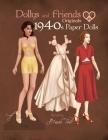 Dollys and Friends Originals 1940s Paper Dolls: Forties Vintage Fashion Dress Up Paper Doll Collection Cover Image