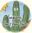 Saguaros Can't Wear Pants Cover Image
