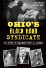 Ohio's Black Hand Syndicate: The Birth of Organized Crime in America Cover Image