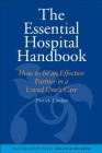 The Essential Hospital Handbook: How to Be an Effective Partner in a Loved One's Care (Yale University Press Health & Wellness) Cover Image