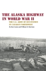 The Alaska Highway in World War II: The U.S. Army of Occupation in Canada's Northwest Cover Image