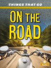 On the Road (Things That Go) Cover Image