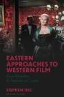 Eastern Approaches to Western Film: Asian Reception and Aesthetics in Cinema (World Cinema) Cover Image