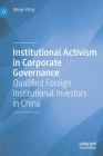 Institutional Activism in Corporate Governance: Qualified Foreign Institutional Investors in China Cover Image