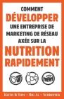 Comment Développer une Entreprise de Marketing de Réseau Axée sur la Nutrition Rapidement Cover Image