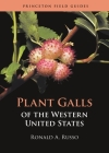 Plant Galls of the Western United States (Princeton Field Guides #149) Cover Image