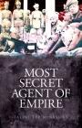 Most Secret Agent of Empire: Reginald Teague-Jones, Master Spy of the Great Game Cover Image