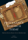 Provenance Research Today: Principles, Practice, Problems Cover Image