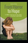 From Horror to Hope: A child's survival in the midst of torture and death Cover Image