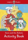Sam and the Robots Activity Book – Ladybird Readers Level 4 Cover Image
