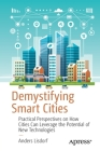 Demystifying Smart Cities: Practical Perspectives on How Cities Can Leverage the Potential of New Technologies Cover Image