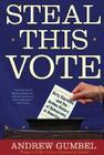 Steal This Vote: Dirty Elections and the Rotten History of Democracy in America Cover Image