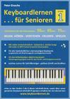 Keyboardlernen für Senioren (Stufe 1): Konzipiert für die Generationen: 55plus - 65plus - 75plus Cover Image
