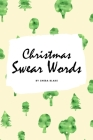 Christmas Swear Words Coloring Book for Adults (6x9 Coloring Book / Activity Book) Cover Image