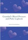 Grandad's Blood Pressure and Pulse Logbook Cover Image