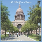 A Walk in Texas 2021 Wall Calendar: Official US State Wall Calendar 2021 Cover Image