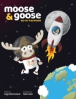 Moose & Goose go to the Moon Cover Image