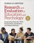 Research and Evaluation in Education and Psychology: Integrating Diversity with Quantitative, Qualitative, and Mixed Methods Cover Image