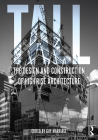 Tall: The Design and Construction of High-Rise Architecture Cover Image