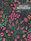 Dot Grid Notebook: Pink, Red, Purple Floral Design with Insects: 120 Page, Softcover (Large 8.5 X 11) Cover Image