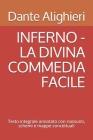 Inferno - La Divina Commedia Facile: Testo integrale annotato con riassunti, schemi e mappe concettuali Cover Image