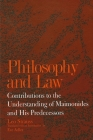 Philosophy and Law: Contributions to the Understanding of Maimonides and His Predecessors Cover Image
