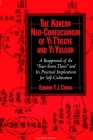 The Korean Neo-Confucianism of Yi t'Oegye and Yi Yulgok: A Reappraisal of the 'Four-Seven Thesis' and Its Practical Implications for Self-Cultivation Cover Image