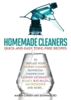 Homemade Cleaners: Quick-and-Easy, Toxin-Free Recipes to Replace Your Kitchen Cleaner, Bathroom Disinfectant, Laundry Detergent, Bleach, Bug Killer, Air Freshener, and More Cover Image