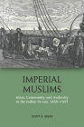 Imperial Muslims: Islam, Community and Authority in the Indian Ocean, 1839-1937 Cover Image