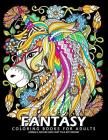 Fantasy Coloring Books for Adults: Stress-relief Coloring Book For Grown-ups Cover Image